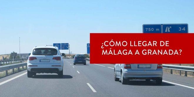 ¿Cómo llegar desde Málaga a Granada??