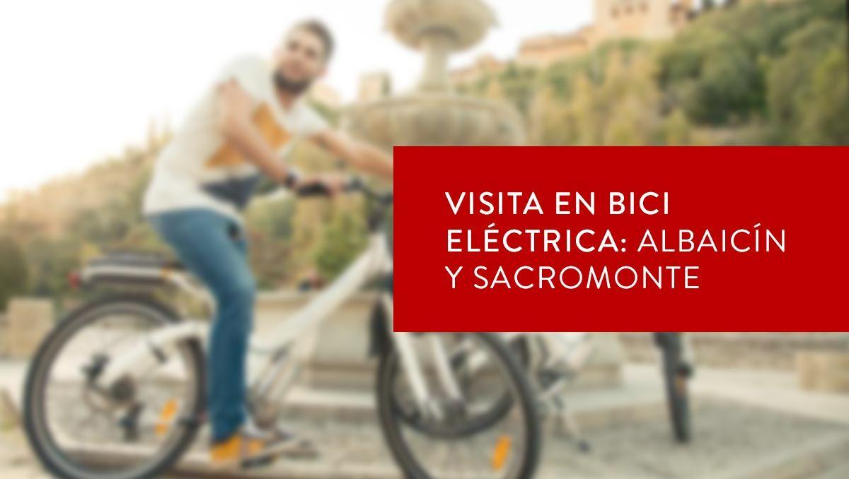 visita en bici electrica albaicin y sacromonte